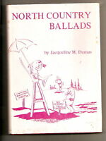NORTH COUNTRY BALLADS BY JACQUELINE  DUMAS SIGNED BY AUTHOR LIMITED EDITION HCDJ