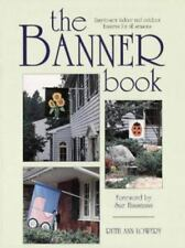 THE BANNER BOOK Sewing Craft Book DIY Outdoor Flags - by Ruth Ann Lowery