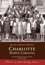 Black America Ser.: Charlotte, NC by Vermelle Diamond Ely, Grace Hoey Drain...