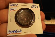 1851 LARGE CENT ... RIM DAMAGE HAMMERED ALL THE WAY AROUND  ..... FREE SHIPPING