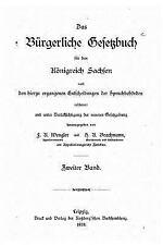 Das Bürgerliche Gesetzbuch Für das Königreich Sachsen, Nach Den Hierzu...