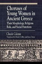 Choruses of Young Women in Ancient Greece: Their Morphology, Religious Role and