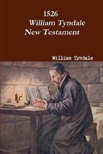 1526 William Tyndale New Testament(2017 Hardback with Dust-Jacket)