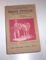 WWI - Gorgolini - Pagine Eroiche della grande epopea 1915-1918 - 1^ ed. 1923