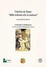 (Religione) BIANCO 2007 Caterina da Siena: dalla scrittura alla ri-scrittura