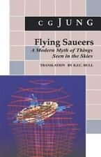 Jung Extracts: Flying Saucers - A Modern Myth of Things Seen in the Skies by...