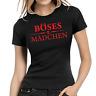 Böses Mädchen Böse Evil Devil Sprüche Comedy Spaß Lady Fun Damen Girlie T-Shirt