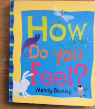 How Do You Feel? by Mandy Stanley (Board book, 2006)