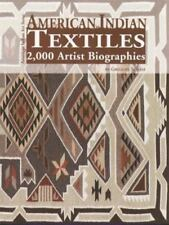 American Indian Textiles: 2,000 Artist Biographies : With Value/Price Guide