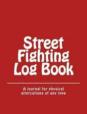 Street Fighting Log Book by Anthony Normand (2013, Paperback)