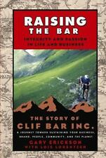 Raising the Bar : Integrity and Passion in Life and Business - The Story of Cli…