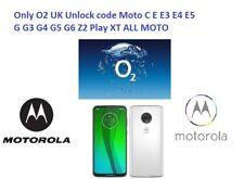 Only O2 UK Unlock code Moto C E E3 E4 E5 G G3 G4 G5 G6 Z2 Play XT ALL MOTO