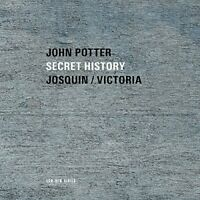 John Potter - Secret History: Sacred Music By Josquin And Victoria [CD]