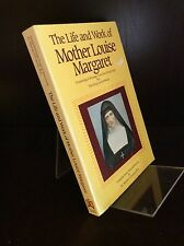 THE LIFE AND WORK OF MOTHER LOUISE MARGARET By Fr. Patrick O'Connell - 1987