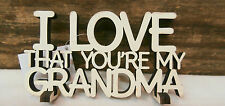 """"""" I LOVE THAT YOU'RE MY GRANDMA """" Primitives by Kathy Word Sign 6"""" x 3.25"""""""