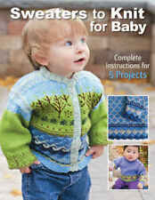 Sweaters to Knit for Baby 'Complete Instructions for 5 Projects Flanders, Sue