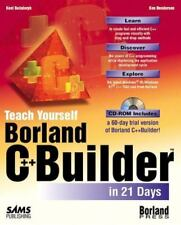 Teach Yourself Borland C++ Builder in 21 Days by Reisdorph, Kent, Henderson, Ken