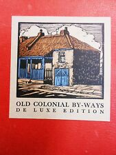 BERTIE, Charles H. Old Colonial By-Ways. Illustrated by Sydney Ure Smith, 1928.