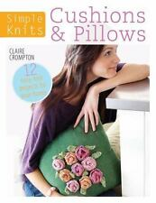 Simple Knits - Cushions & Pillows: 12 Easy-Knit Projects for Your Home Crompton