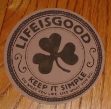 """Life is Good Sticker 4"""" Round Keep It Simple Clover Leaf Shades of Brown New"""