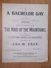 VINTAGE SHEET MUSIC - A BACHELOR GAY - THE MAID OF THE MOUNTAINS