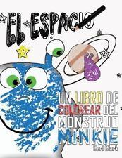 El Monstruo Minkie: El Espacio : Un Libro de Colorear Del Monstruo Minkie by...