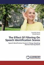 The Effect Of Filtering On Speech Identification Scores, Sherla-Sreevidya,