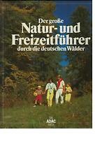 Der große Natur- und Freizeitführer durch die deutschen Wälder - 1986