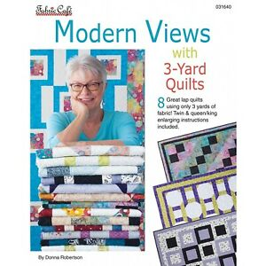Modern Views with 3 Yard Quilts Booklet by Donna Robertson for Fabric Cafe