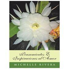 Pensamientos e Inspiraciones Al Amor by Michelle Rivera (2013, Paperback)