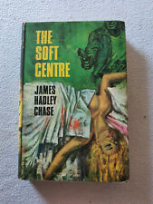 The Soft Centre James Hadley Chase 1964 1st Edition Hardcover
