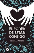 EL PODER DE ESTAR CONTIGO / BEING ABLE TO BE WITH YOU - D'AMICO, ROSY - NEW BOOK