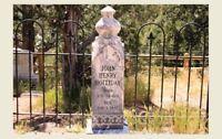 Doc Holliday Tombstone PHOTO Wild West, Wyatt Earp Pal OK Corral, Grave Death