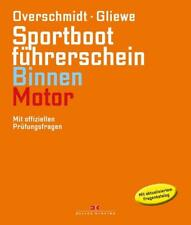 Sportbootführerschein Binnen - Motor von Heinz Overschmidt und Ramon Gliewe (2017, Gebundene Ausgabe)