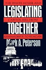 Legislating Together: The White House and Capitol Hill from Eisenhower to Reagan