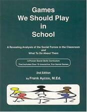 Games We Should Play in School : A Revealing Analysis of the Social Forces in...