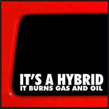 It's a Hybrid It Burns Gas and Oil - sticker for jeep 4x4 decal offroad funny