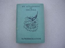 My Attainment of the Pole, Dr.F.A.Cook,  1913, Signed
