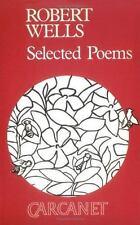 Robert Wells: Selected Poems (Poetry Signatures), Wells, Robert, New Books