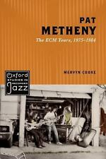 Pat Metheny: The ECM Years, 1975-1984: By Cooke, Mervyn