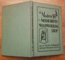 The Modern Motor-Driven Woodworking Shop, Vol II by Tautz & Fruits, HC, 1930