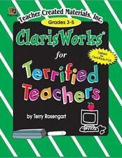 ClarisWorks for Terrified Teachers Grades 3-5