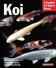 Koi : Everything about Selection, Care, Nutrition, Diseases, Breeding, Pond...