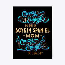 "Classy Boykin Spaniel Mom Tee Gift Poster - 18""x24"""