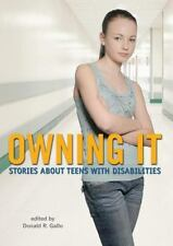Owning It : Stories about Teens with Disabilities (2008, Hardcover)