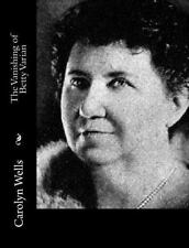 The Vanishing of Betty Varian by Carolyn Wells (2014, Paperback)