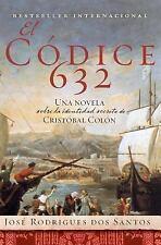 El Codice 632 : Una Novela Sobre la Identidad Secreta de Cristóbal Coló by...