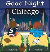 Good Night Chicago (Good Night Our World) by Adam Gamble