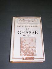 """Chasse Magné de Marolles la chasse au fusil Coll. """"les grands maitres...."""" 1982"""