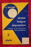 Stress, fatigue, dépression - Bugard Pierre (dédicace de l'auteur)